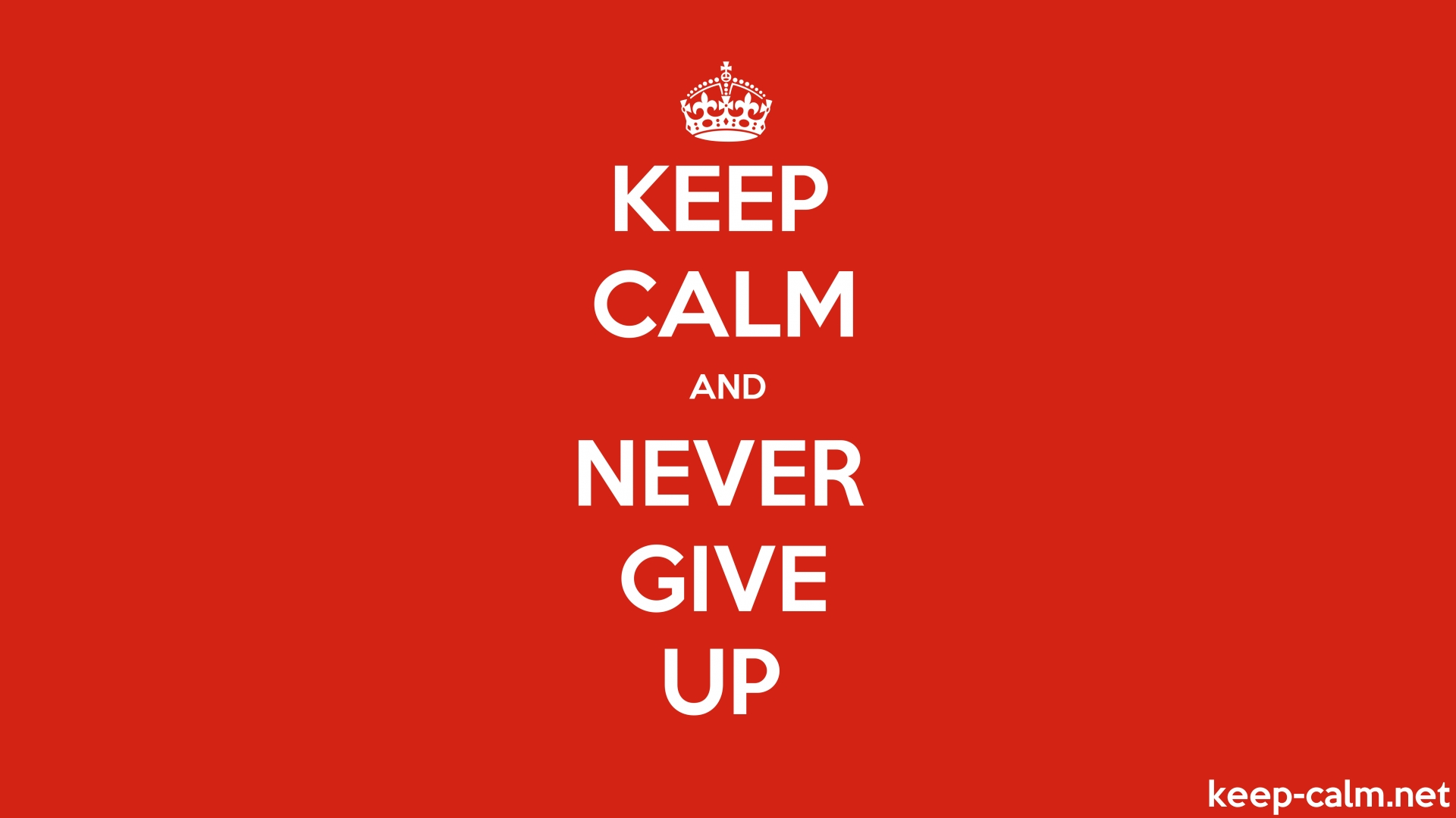 keep calm and never give up keepcalmnet