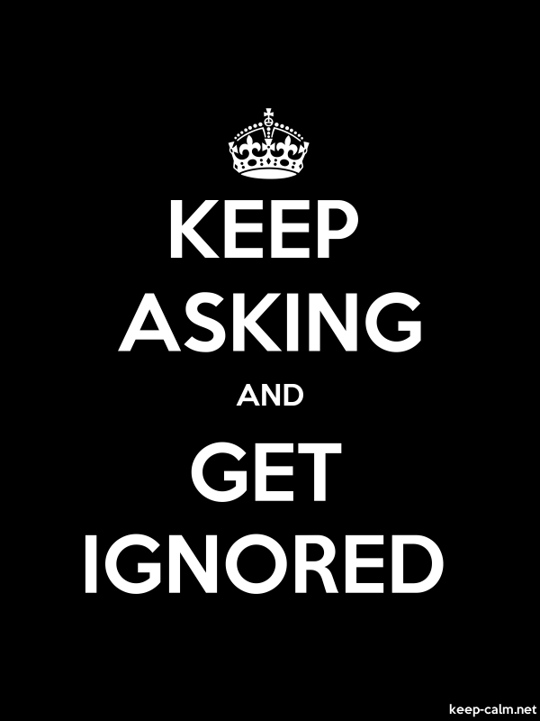 KEEP ASKING AND GET IGNORED - white/black - Default (600x800)