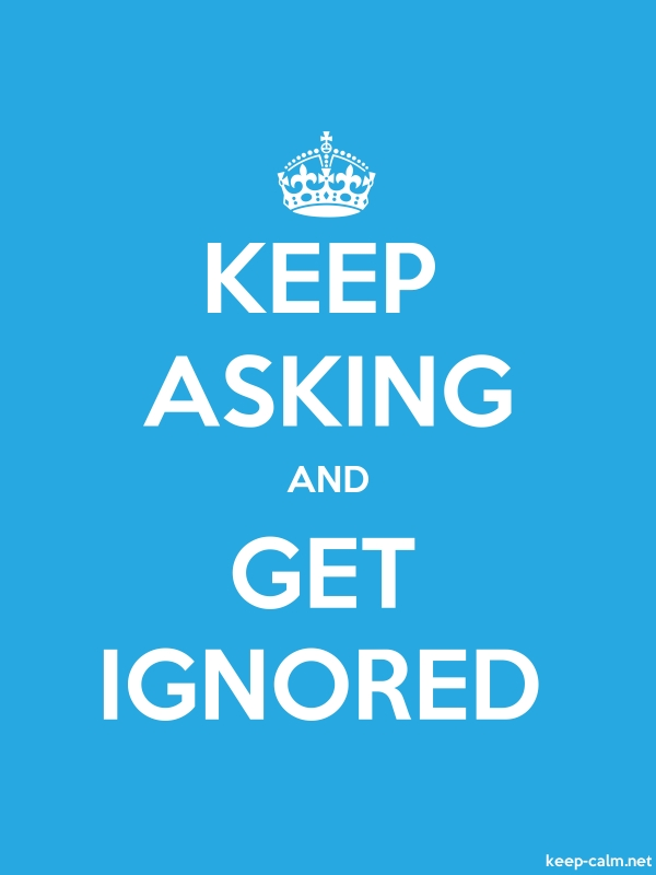 KEEP ASKING AND GET IGNORED - white/blue - Default (600x800)