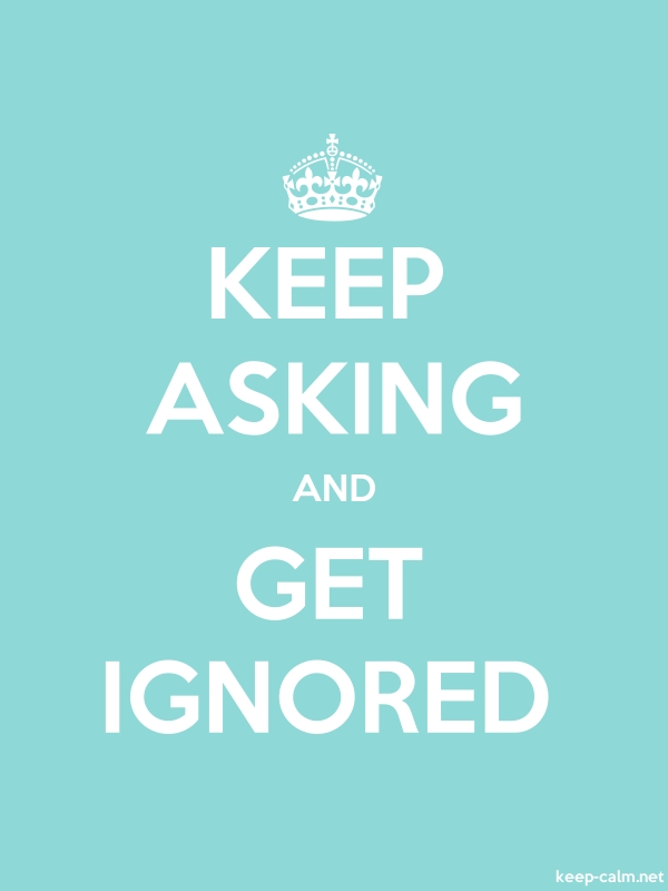 KEEP ASKING AND GET IGNORED - white/lightblue - Default (600x800)