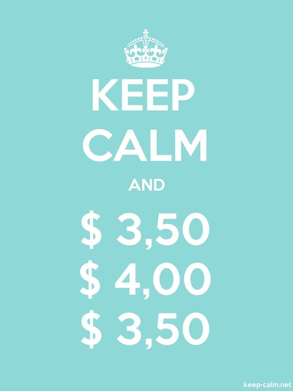 KEEP CALM AND $ 3,50 $ 4,00 $ 3,50 - white/lightblue - Default (600x800)