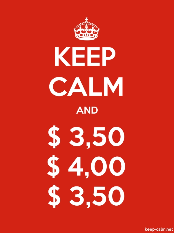 KEEP CALM AND $ 3,50 $ 4,00 $ 3,50 - white/red - Default (600x800)