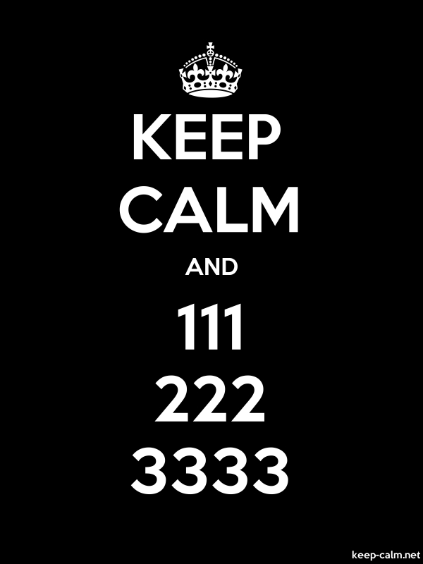 KEEP CALM AND 111 222 3333 - white/black - Default (600x800)