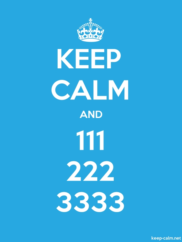 KEEP CALM AND 111 222 3333 - white/blue - Default (600x800)