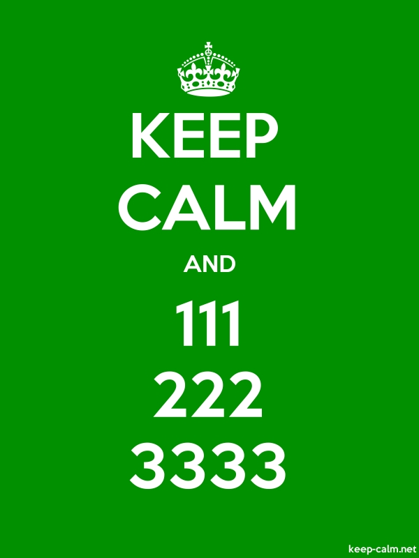 KEEP CALM AND 111 222 3333 - white/green - Default (600x800)