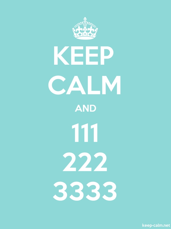 KEEP CALM AND 111 222 3333 - white/lightblue - Default (600x800)