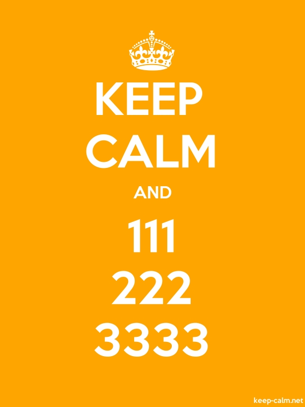 KEEP CALM AND 111 222 3333 - white/orange - Default (600x800)