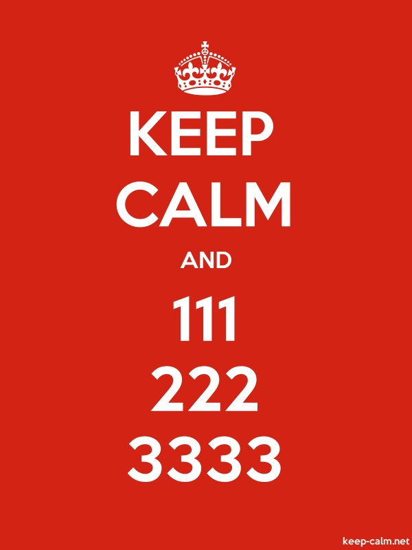 KEEP CALM AND 111 222 3333 - white/red - Default (600x800)