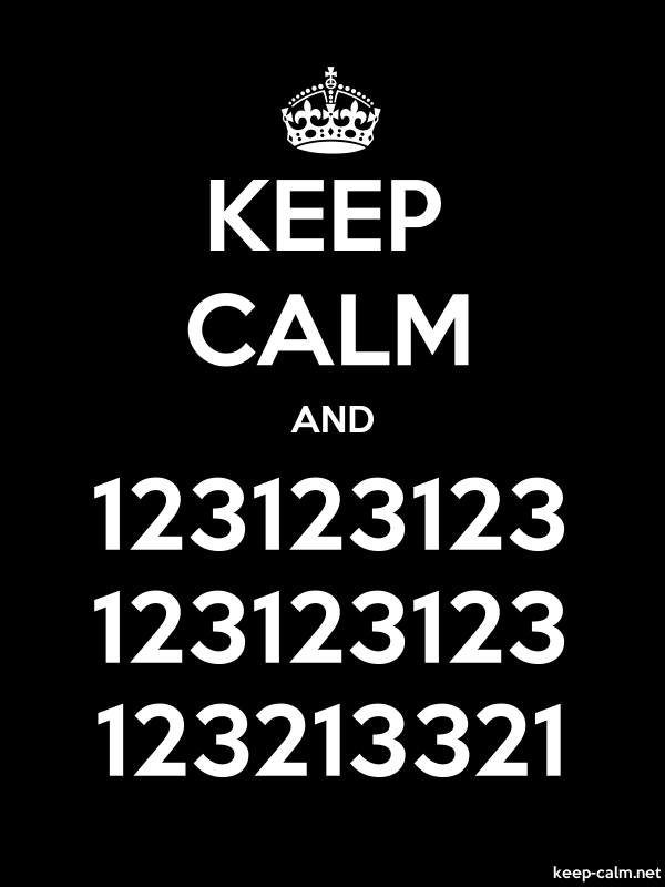 KEEP CALM AND 123123123 123123123 123213321 - white/black - Default (600x800)