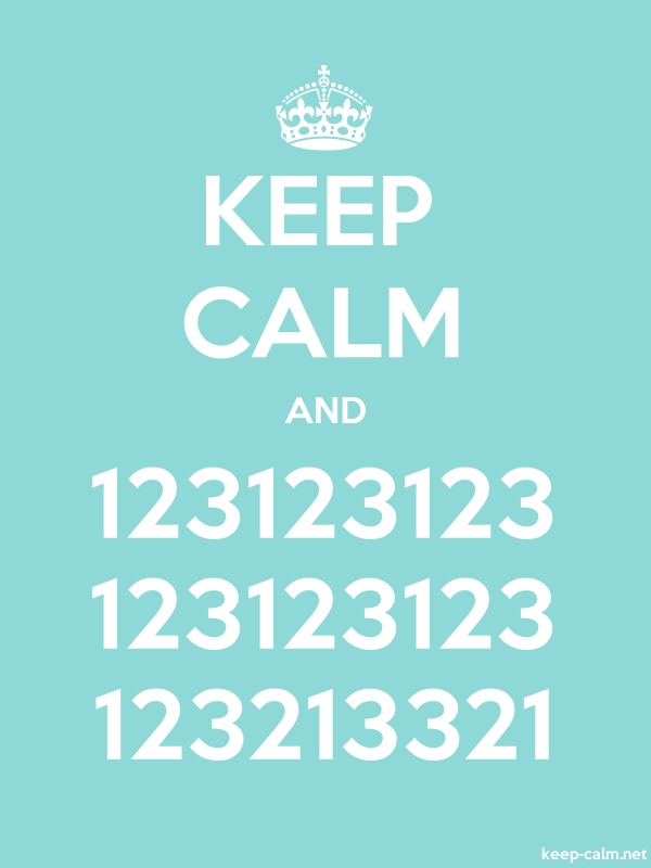 KEEP CALM AND 123123123 123123123 123213321 - white/lightblue - Default (600x800)