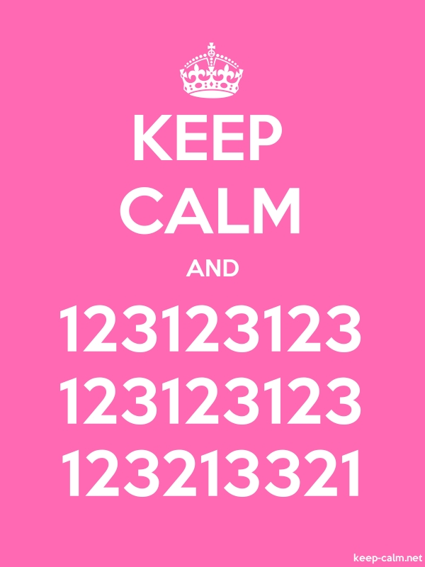 KEEP CALM AND 123123123 123123123 123213321 - white/pink - Default (600x800)