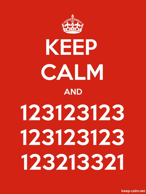KEEP CALM AND 123123123 123123123 123213321 - white/red - Default (600x800)