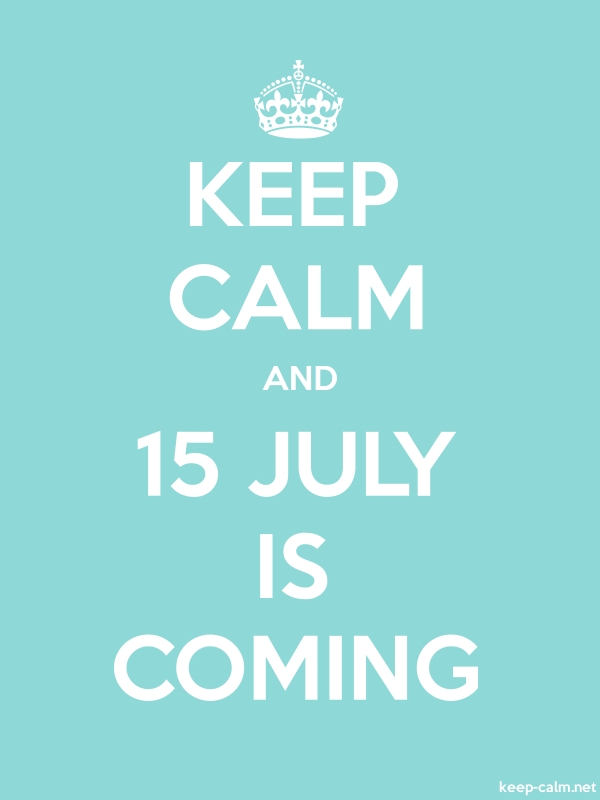 KEEP CALM AND 15 JULY IS COMING - white/lightblue - Default (600x800)