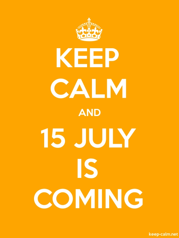 KEEP CALM AND 15 JULY IS COMING - white/orange - Default (600x800)