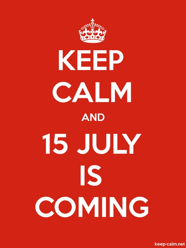 KEEP CALM AND 15 JULY IS COMING - white/red - Default (600x800)