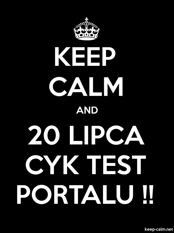 KEEP CALM AND 20 LIPCA CYK TEST PORTALU !! - white/black - Default (600x800)