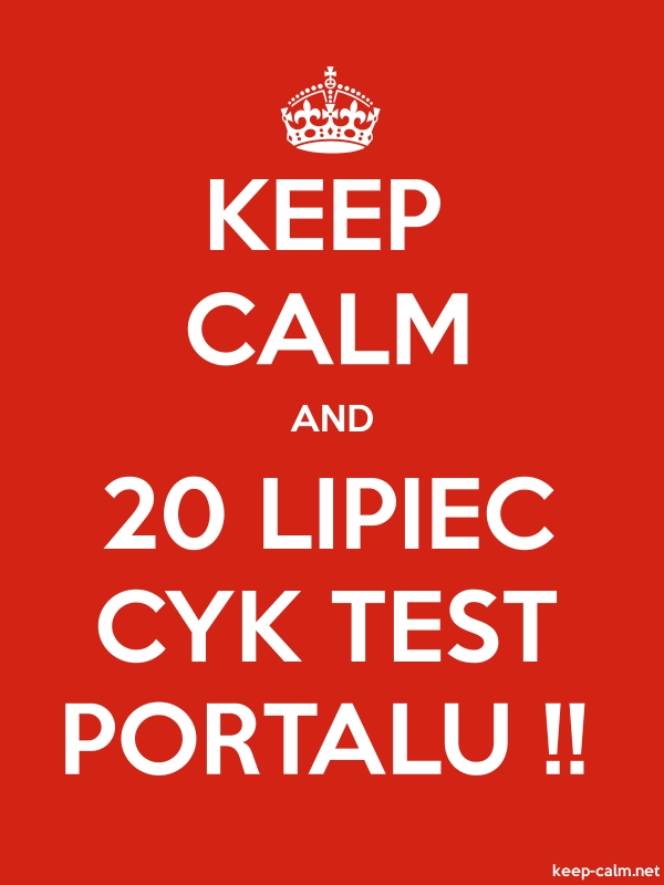 KEEP CALM AND 20 LIPIEC CYK TEST PORTALU !! - white/red - Default (600x800)