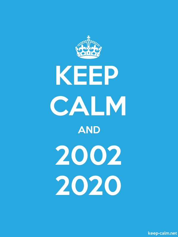 KEEP CALM AND 2002 2020 - white/blue - Default (600x800)