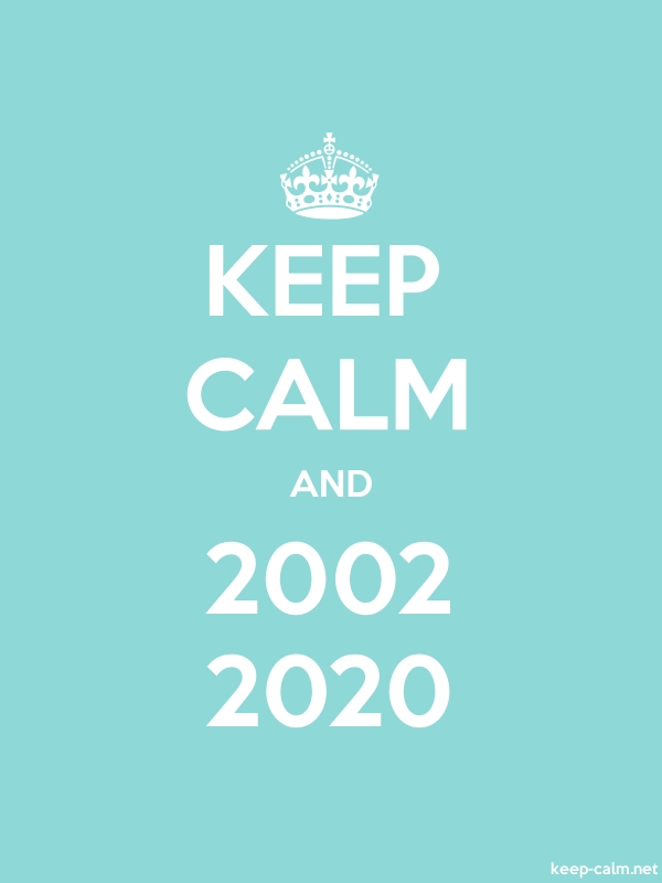 KEEP CALM AND 2002 2020 - white/lightblue - Default (600x800)