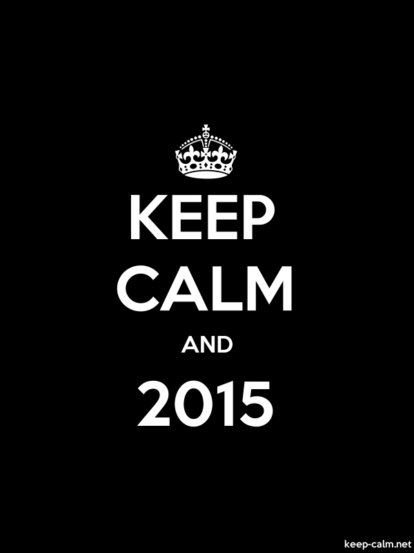 KEEP CALM AND 2015 - white/black - Default (600x800)