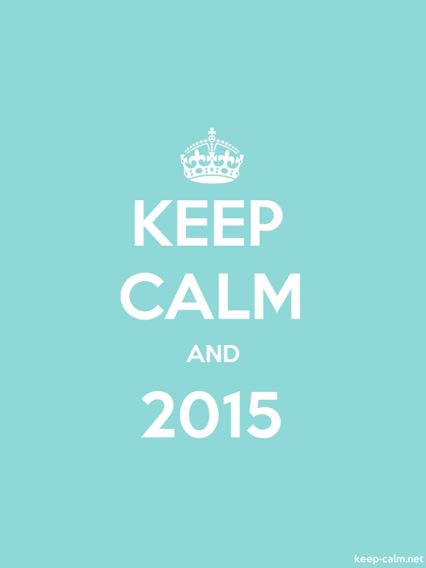 KEEP CALM AND 2015 - white/lightblue - Default (600x800)