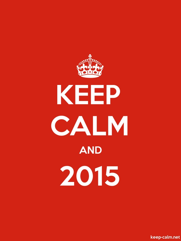 KEEP CALM AND 2015 - white/red - Default (600x800)