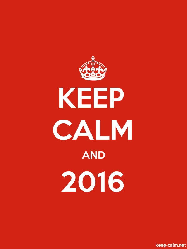 KEEP CALM AND 2016 - white/red - Default (600x800)