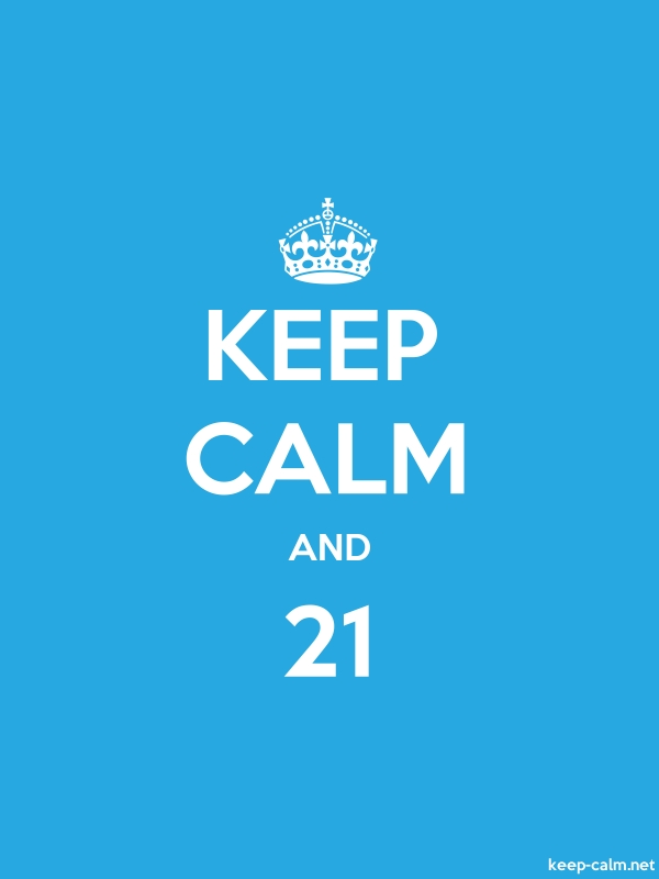KEEP CALM AND 21 - white/blue - Default (600x800)