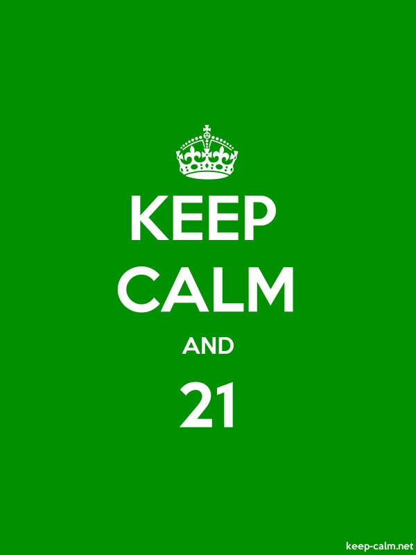 KEEP CALM AND 21 - white/green - Default (600x800)