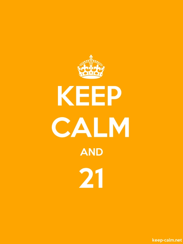 KEEP CALM AND 21 - white/orange - Default (600x800)