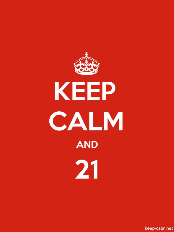 KEEP CALM AND 21 - white/red - Default (600x800)