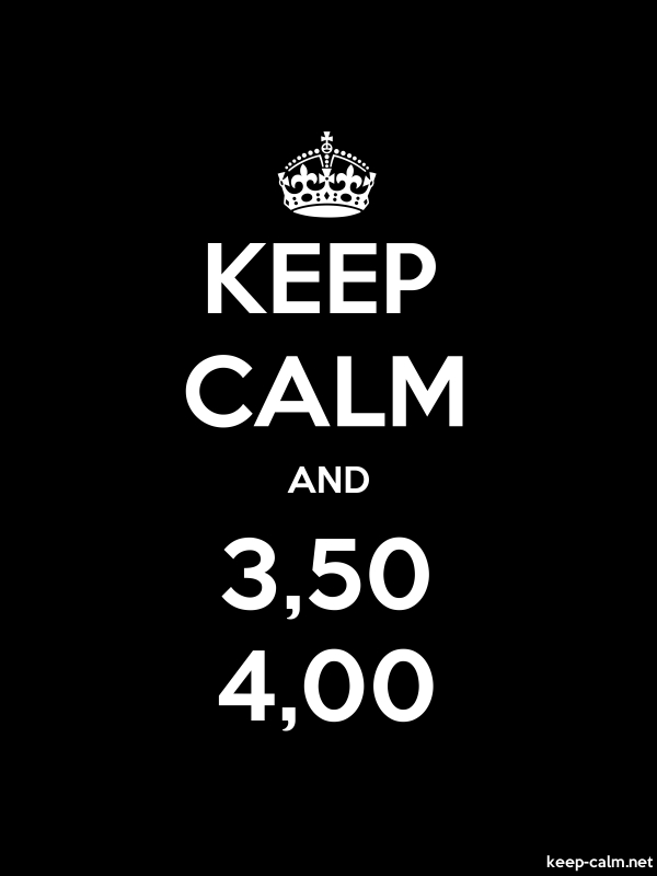 KEEP CALM AND 3,50 4,00 - white/black - Default (600x800)