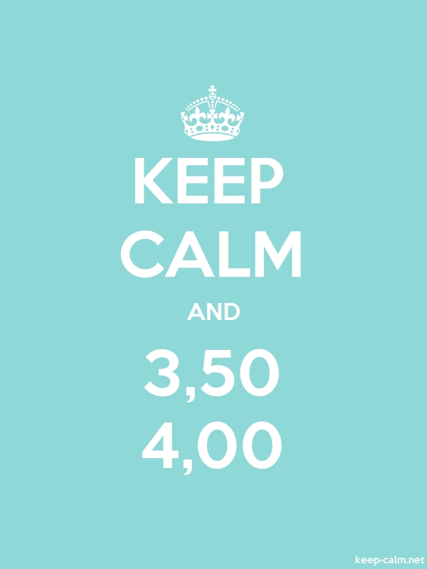 KEEP CALM AND 3,50 4,00 - white/lightblue - Default (600x800)