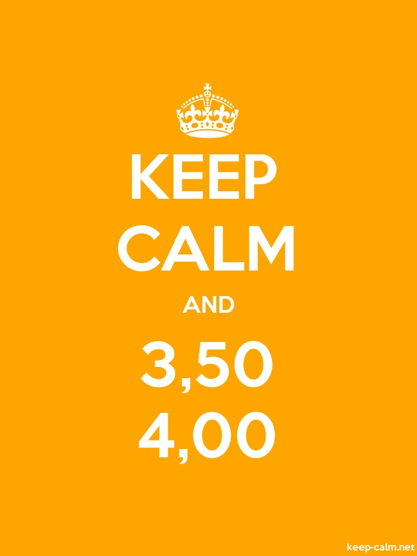 KEEP CALM AND 3,50 4,00 - white/orange - Default (600x800)