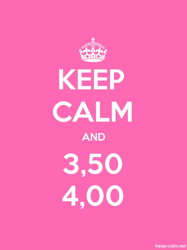 KEEP CALM AND 3,50 4,00 - white/pink - Default (600x800)