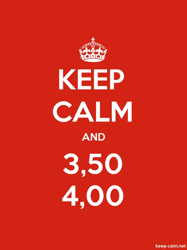 KEEP CALM AND 3,50 4,00 - white/red - Default (600x800)