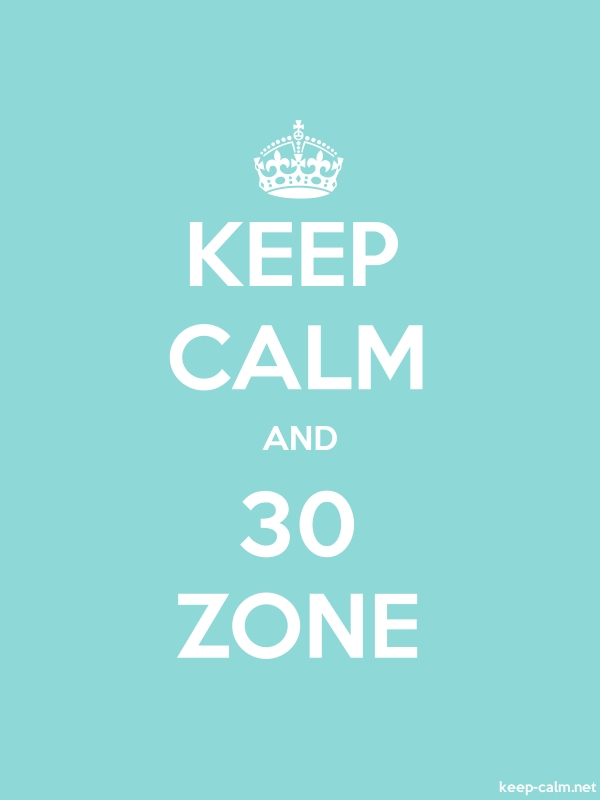 KEEP CALM AND 30 ZONE - white/lightblue - Default (600x800)