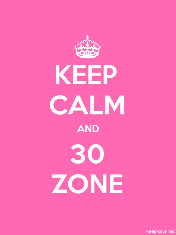 KEEP CALM AND 30 ZONE - white/pink - Default (600x800)
