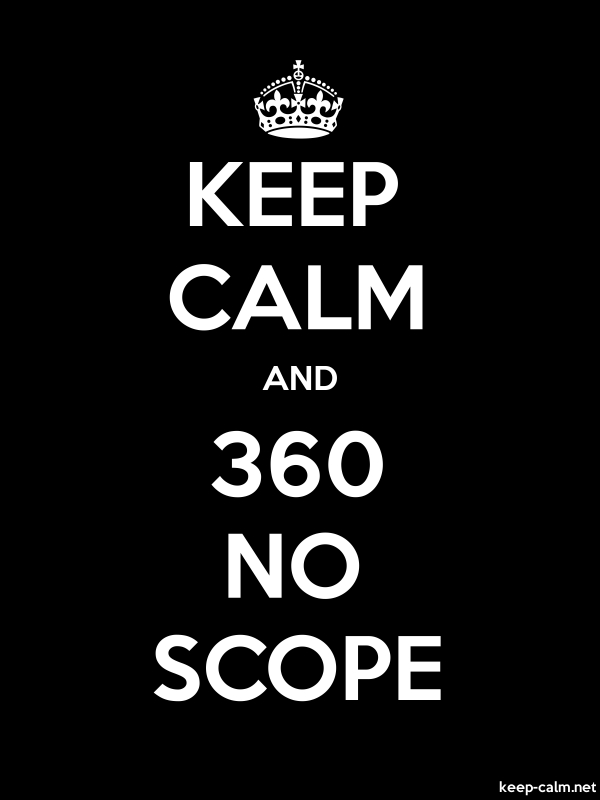 KEEP CALM AND 360 NO SCOPE - white/black - Default (600x800)