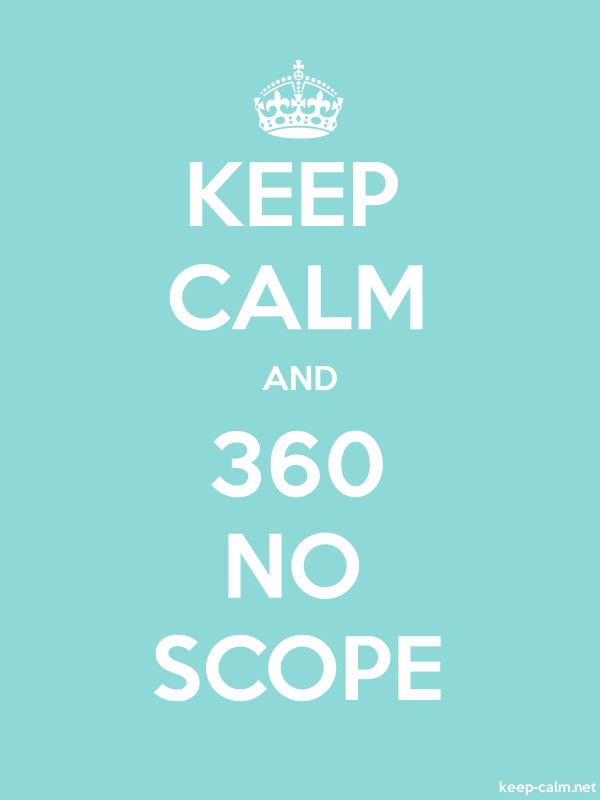 KEEP CALM AND 360 NO SCOPE - white/lightblue - Default (600x800)