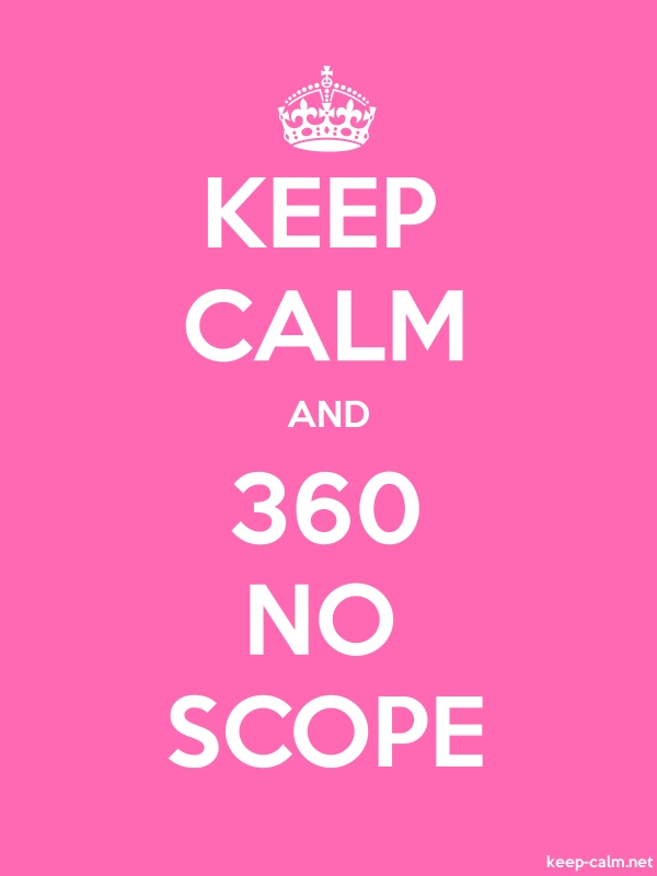 KEEP CALM AND 360 NO SCOPE - white/pink - Default (600x800)