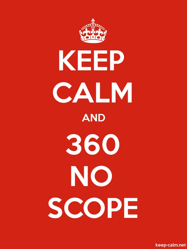 KEEP CALM AND 360 NO SCOPE - white/red - Default (600x800)
