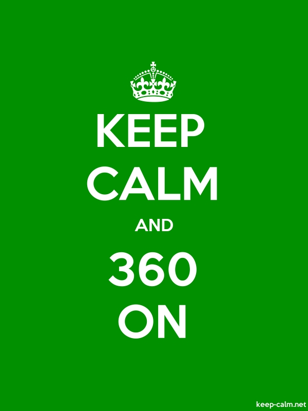 KEEP CALM AND 360 ON - white/green - Default (600x800)