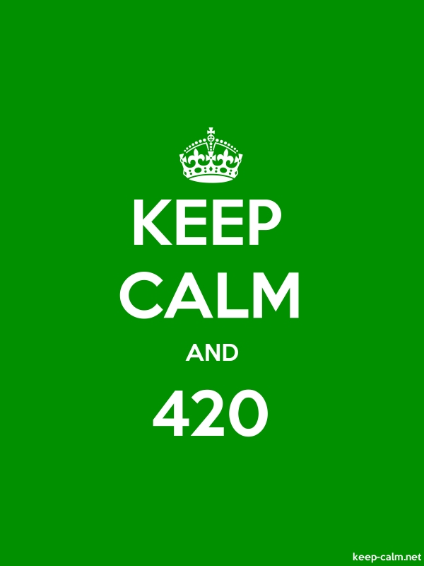 KEEP CALM AND 420 - white/green - Default (600x800)