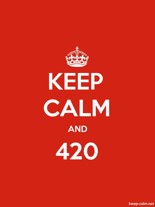 KEEP CALM AND 420 - white/red - Default (600x800)