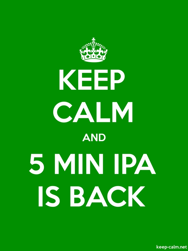 KEEP CALM AND 5 MIN IPA IS BACK - white/green - Default (600x800)