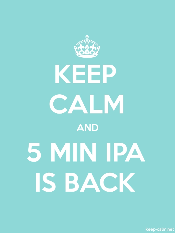 KEEP CALM AND 5 MIN IPA IS BACK - white/lightblue - Default (600x800)