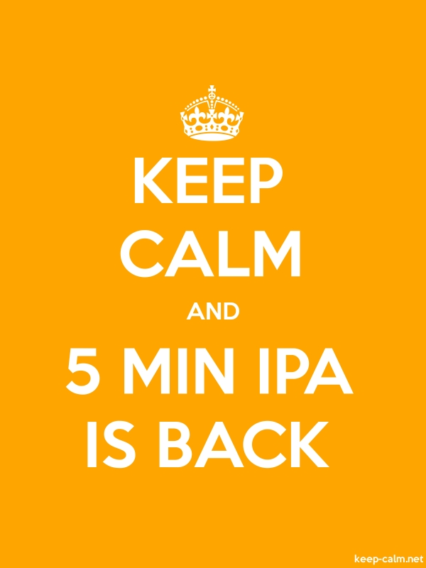 KEEP CALM AND 5 MIN IPA IS BACK - white/orange - Default (600x800)