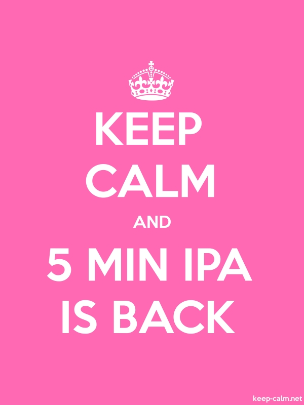 KEEP CALM AND 5 MIN IPA IS BACK - white/pink - Default (600x800)