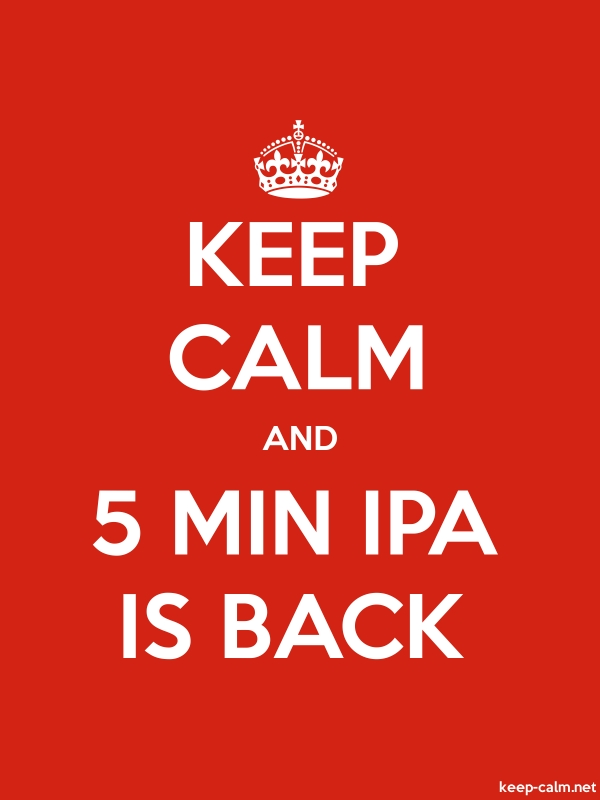 KEEP CALM AND 5 MIN IPA IS BACK - white/red - Default (600x800)